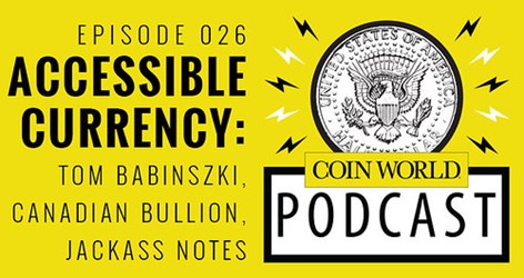 AUDIO: COIN WORLD PODCAST WITH TOM BABINSZKI