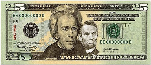 WHY DON'T WE HAVE A $25 BILL?