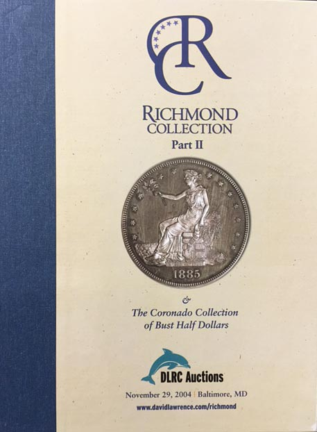 Richmond Collection, Part 2 & Coronado Collection of Bust Half Dollars