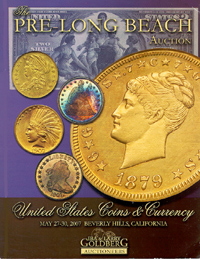 The Pre-Long Beach Auction, United States Coins & Currency