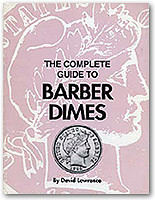NEW E-BOOK: COMPLETE GUIDE TO BARBER DIMES BY DAVID LAWRENCE