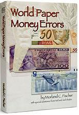 NEW BOOK: WORLD PAPER MONEY ERRORS BY MORLAND FISCHER