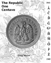 COVER IMAGE: THE MEXICAN REPUBLIC ONE CENTAVO, 1841-1905