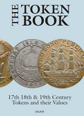 NEW BOOK: THE TOKEN BOOK: BRITISH TOKENS OF THE 17TH, 18TH AND 19TH CENTURIES