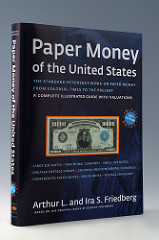 NEW BOOK: FRIEDBERG�S PAPER MONEY OF UNITED STATES, 19TH EDITION