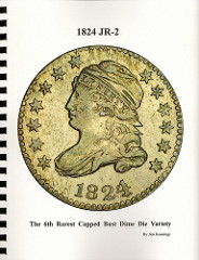 NEW BOOK: 1824 JR-2 - THE 6TH RAREST CAPPED BUST DIME DIE VARIETY