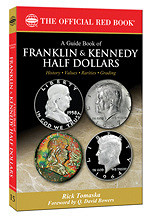 NEW BOOK: GUIDE BOOK OF FRANKLIN AND KENNEDY HALF DOLLARS