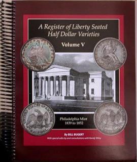 NEW BOOK: LIBERTY SEATED HALF DOLLAR DIE VARIETIES, VOL. V